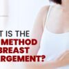 What is the Best Method for Breast Enlargement