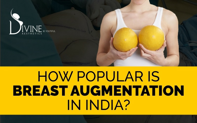 How Popular Is Breast Augmentation In India?
