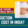 Liposuction Surgery Cost In India Delhi - How was Your Experience with Liposuction surgeon