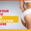 Lift Up Your Butt with Buttock Augmentation Procedure